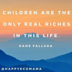 Children are the only real riches in this life